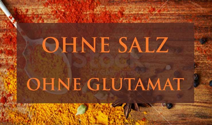 Feinste Gewürze ohne Salz und ohne Glutamat / Geschmacksverstärker